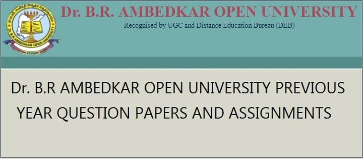 B. R. Ambedkar Open University previous years question papers and assignments