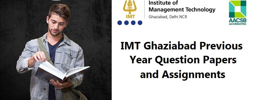 Read more about the article IMT Ghaziabad Previous Year Question Papers and Assignments