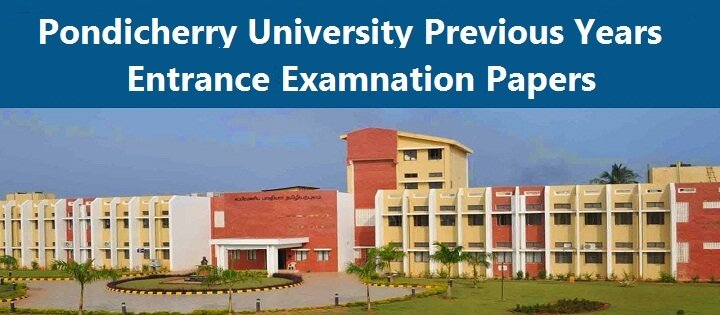 Pondicherry University Previous Years MBA Entrance Question Papers