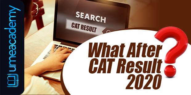 What After CAT Result 2020
