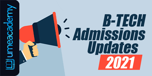 B-TECH Admissions Updates 2021 Dates, Exams, Cutoff