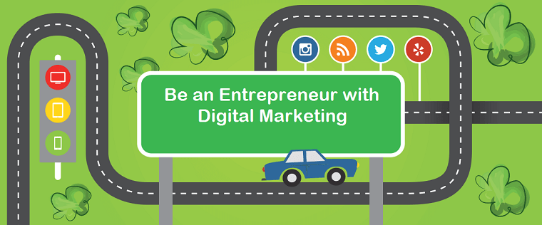 Be an Entrepreneur with Digital Marketing