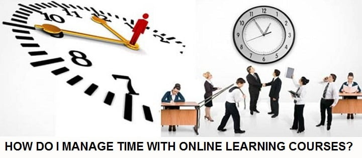 How do I manage time with online learning courses?