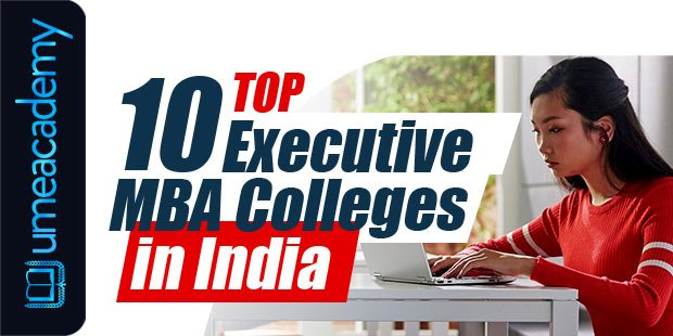 Top 10 Executive MBA Colleges in India