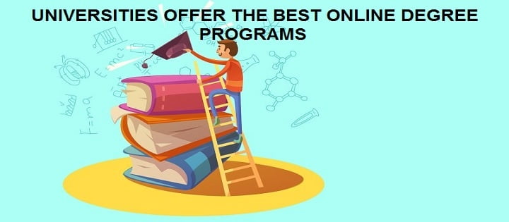 Which Universities offer the best Online degree programs?