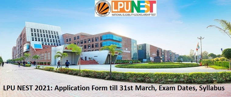 LPU NEST 2021: Application Form till 31st March, Exam Dates, Syllabus