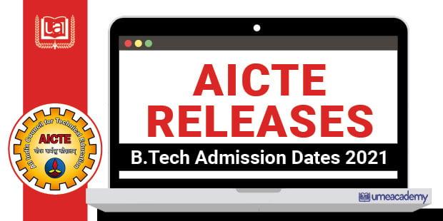 AICTE Releases B.Tech. Admission Dates 2021