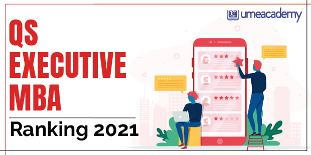 QS Executive MBA Rankings 2021