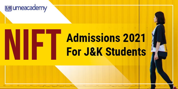 NIFT Admissions 2021 for J&K Students