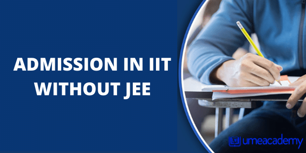 ADMISSION IN IIT WITHOUT JEE
