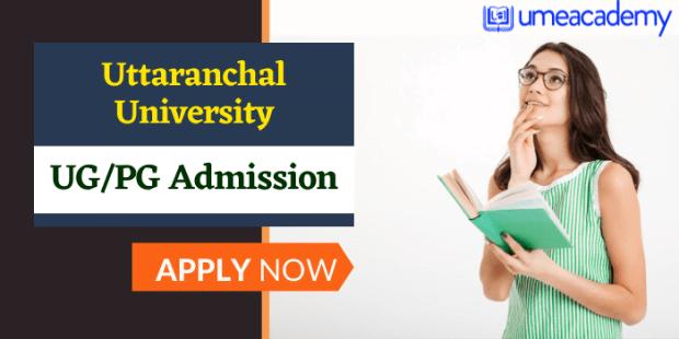 Uttaranchal University Admission 2021