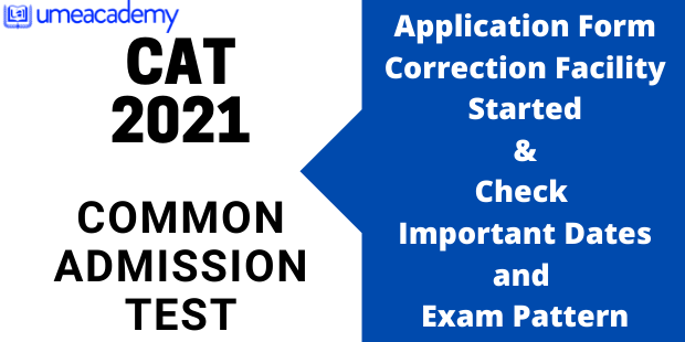 Read more about the article CAT 2021 Application form correction facility started, Exam Dates, Exam Pattern
